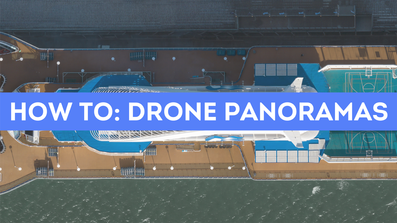 How to: Drone Panoramas